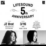 3/16JzBratにてLIFESOUNDの5周年記念イベントを開催
